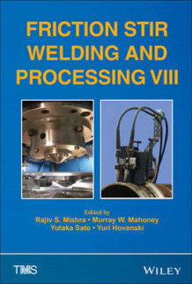 Friction Stir Welding and Processing VIII av Wiley (Innbundet)