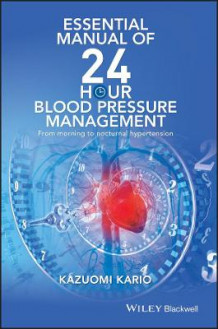 Essential Manual of 24 Hour Blood Pressure Management av Kazuomi Kario (Heftet)