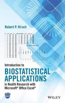 Introduction to Biostatistical Applications in Health Research with Microsoft Office Excel av Robert P. Hirsch (Innbundet)