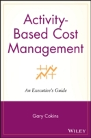 Activity-Based Cost Management: An Executive's Guide av Gary Cokins (Heftet)