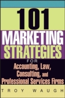 101 Marketing Strategies for Accounting, Law, Consulting, and Professional Services Firms av Troy Waugh (Heftet)