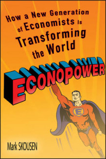 Econopower: How a New Generation of Economists is Transforming the World av Mark Skousen (Heftet)