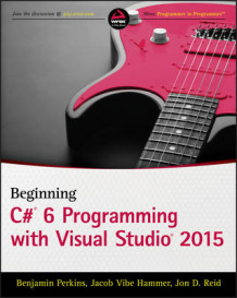 Beginning C# 6 Programming with Visual Studio 2015 av Jacob Vibe Hammer, Jon D. Reid og Benjamin Perkins (Heftet)