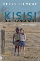Kisisi (Our Language) av Perry Gilmore (Innbundet)