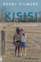 Kisisi (Our Language): The Story of Colin and Sadiki av Perry Gilmore (Heftet)