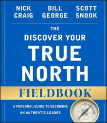 The Discover Your True North Fieldbook, Revised and Updated av Bill George, Nick Craig, Scott Snook og Andrew McLean (Heftet)
