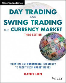 Day Trading and Swing Trading the Currency Market av Kathy Lien (Heftet)
