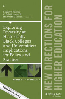 Exploring Diversity at Historically Black Colleges and Universities: Implications for Policy and Practice: New Directions for Higher Education Number 170 (Heftet)