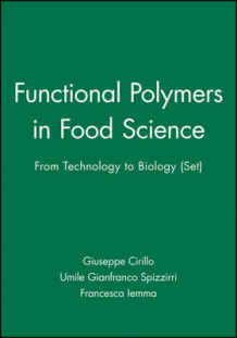 Functional Polymers in Food Science av Giuseppe Cirillo, Umile Gianfranco Spizzirri og Francesca Iemma (Innbundet)