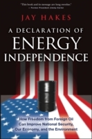 A Declaration of Energy Independence av Jay E. Hakes (Heftet)