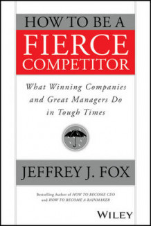How to be a Fierce Competitor av Jeffrey J. Fox (Heftet)