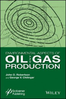 Environmental Aspects of Oil and Gas Production av John O. Robertson og George V. Chilingar (Innbundet)