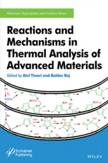 Reactions and Mechanisms in Thermal Analysis of Advanced Materials av Atul Tiwari og Baldev Raj (Innbundet)