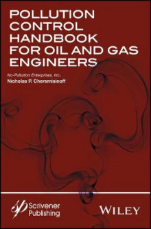 Pollution Control Handbook for Oil and Gas Engineering av Nicholas P. Cheremisinoff (Innbundet)
