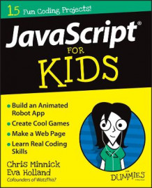 JavaScript for Kids for Dummies av Chris Minnick og Eva Holland (Heftet)