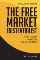 The Free Market Existentialist av William Irwin (Heftet)