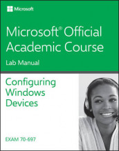70-697 Configuring Windows Devices Lab Manual av Microsoft Official Academic Course (Heftet)