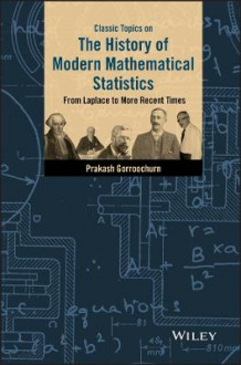 Classic Topics on the History of Modern Mathematical Statistics av Prakash Gorroochurn (Innbundet)