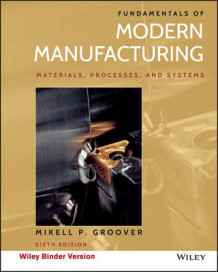 Fundamentals of Modern Manufacturing, Binder Ready Version av Mikell P Groover (Perm)
