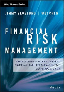 Financial Risk Management av Jimmy Skoglund og Wei Chen (Innbundet)