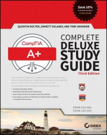 Comptia A+ Complete Deluxe Study Guide (Exams 220-901 and 220-902), Third Edition av Quentin Docter, Emmett Dulaney og Toby Skandier (Innbundet)