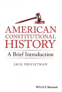 American Constitutional History: A Brief Introduction av Jack Fruchtman (Heftet)