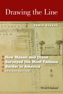 Drawing the Line: How Mason and Dixon Surveyed the Most Famous Border in America av Edwin Danson (Heftet)