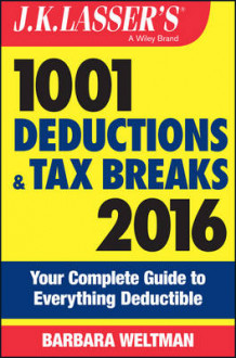 J.K. Lasser's 1001 Deductions and Tax Breaks 2016: Your Complete Guide to E av Barbara Weltman (Heftet)