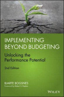 Implementing Beyond Budgeting: Unlocking the Performance Potential av Bjarte Bogsnes (Innbundet)