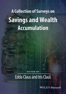A Collection of Surveys on Savings and Wealth Accumulation av Iris Claus og Edda Claus (Heftet)