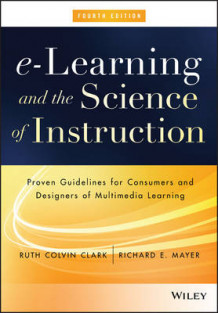 E-learning and the Science of Instruction av Ruth C. Clark og Richard E. Mayer (Innbundet)