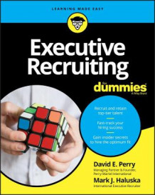 Executive Recruiting For Dummies av David E. Perry og Mark J. Haluska (Heftet)