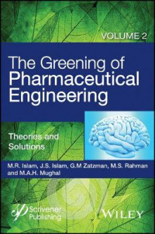 The Greening of Pharmaceutical Engineering: Volume 2 av M. R. Islam, Jaan S. Islam, Gary M. Zatzman, M. Safiur Rahman og M. A. H. Mughal (Innbundet)