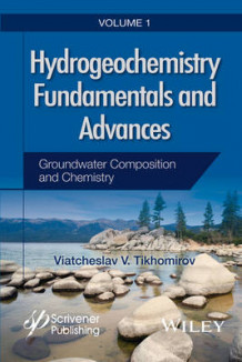 Hydrogeochemistry Fundamentals and Advances: Volume 1 av Viatcheslav V. Tikhomirov (Innbundet)