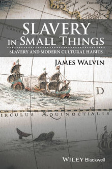 Slavery in Small Things av James Walvin (Innbundet)