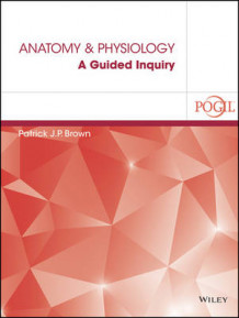 Anatomy and Physiology av Patrick J P Brown (Heftet)