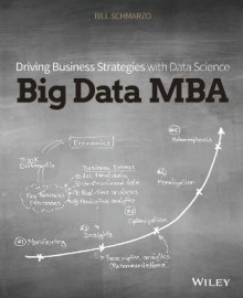Big Data MBA av Bill Schmarzo (Heftet)