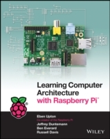 Learning Computer Architecture with Raspberry Pi (Us) av Eben Upton, Jeffrey Duntemann, Ralph Roberts, Tim Mamtora og Ben Everard (Heftet)
