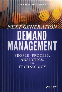 Next Generation Demand Management av Charles W. Chase (Innbundet)