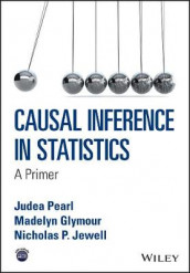 Causal Inference in Statistics av Madelyn Glymour, Nicholas P. Jewell og Judea Pearl (Heftet)
