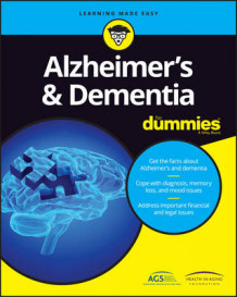 Alzheimer's and Dementia For Dummies av American Geriatric Society og Consumer Dummies (Heftet)