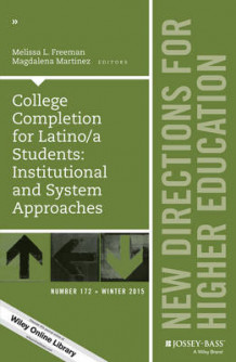 College Completion for Latino/a Students: Institutional and System Approaches: Number 172 av Melissa L. Freeman og Magdalena Martinez (Heftet)