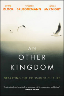 An Other Kingdom av Peter Block, Walter Brueggemann og John McKnight (Heftet)