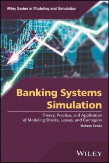 Banking Systems Simulation - Theory, Practice, and Application of Modeling Shocks, Losses, and Contagion av Stefano Zedda, Francesca Campolongo, Jessica J. Cariboni, Andrea Pagano, Marco Petracco, Giuseppina Cannas, Francesca Di Girolamo og Clara Galliani (Innbundet)