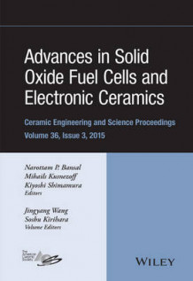 Advances in Solid Oxide Fuel Cells and Electronic Ceramics (Innbundet)