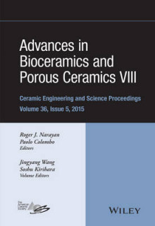 Advances in Bioceramics and Porous Ceramics VIII av Jingyang Wang, Soshu Kirihara og ACerS (American Ceramic Society) (Innbundet)