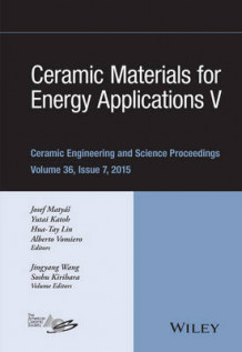 Ceramic Materials for Energy Applications: No. 5 av ACerS (American Ceramic Society), Soshu Kirihara og Jingyang Wang (Innbundet)