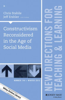 Constructivism Reconsidered in the Age of Social Media: New Directions for Teaching and Learning Number 144 (Heftet)