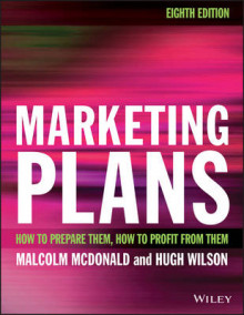 Marketing Plans 8E - How to Prepare Them, How to Profit From Them av Malcolm McDonald og Hugh Wilson (Heftet)