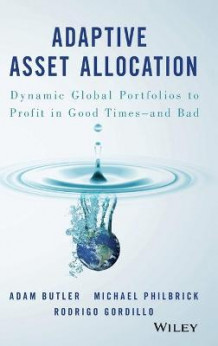 Adaptive Asset Allocation av Adam Butler, Michael Philbrick og Rodrigo Gordillo (Innbundet)